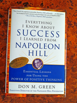 Mr. Don M. Green's book, Everything I Know About Success I Learned From Napoleon Hill