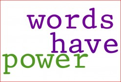 The Power of Words: Change Your Words, Change Your World