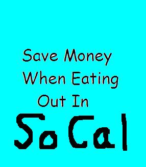 Save money when eating out in Southern California.
