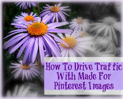How to Generate Traffic Using Made For Pinterest (MFP) Images