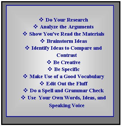 Use one or more of these techniques to create the best possible essay.