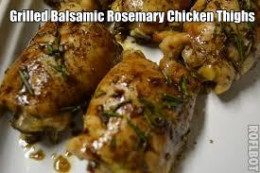 If Your Looking For A Grilled Chicken Dish With A Wonderful Flavor Here It Is. Here You Have Grilled Chicken Thighs With Balsamic Dressing And Fresh Rosemary