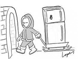 Who knew an Eskimo would need a refrigerator?