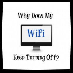 Why Does My WiFi Keep Turning Off?