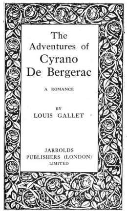 Title page of The Adventures of Cyrano De Bergerac by Louis Gallet (pub. 1919, Jarrolds (London; first impression 1900)