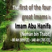 Imam Abu Hanifa (Numan bin Thabit) - 80 AH (699 CE) - 148 AH (765 CE)