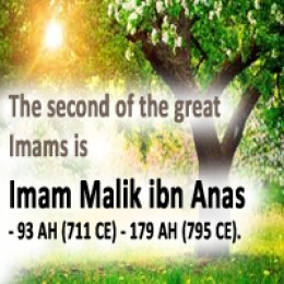 Imam Malik ibn Anas - 93 AH (711 CE) - 179 AH (795 CE).