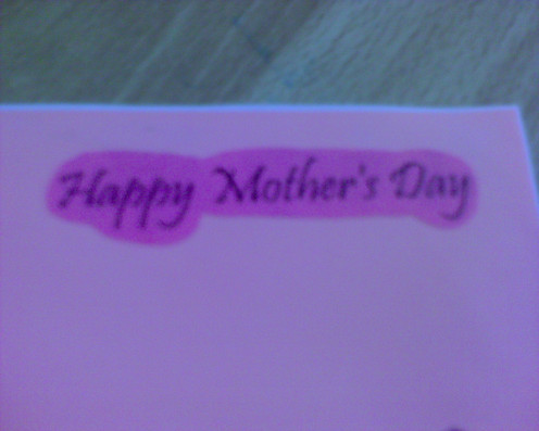 "print out ""Happy Mother's Day"" and cut it out"