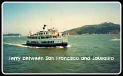 Day-tripping Essay with Pictures ~ Sightseeing San Francisco ~ Sausalito Ferry
