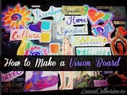 Create a Vision Board of your Dreams and Goals