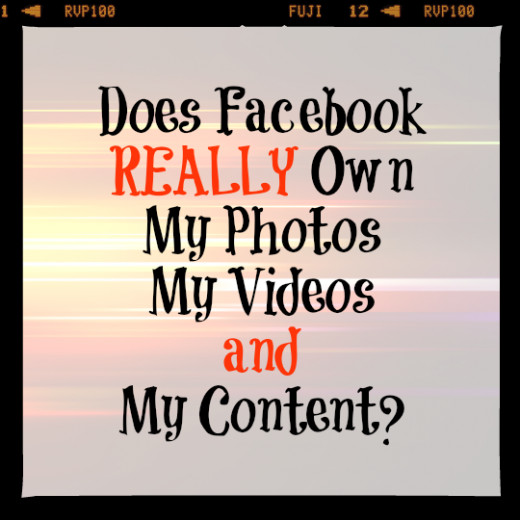 Does Facebook Own My Photos, Videos and Content?