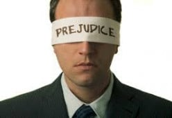 Prejudice Is Inherent In Most Of Us Whether We Admit It Or Not!