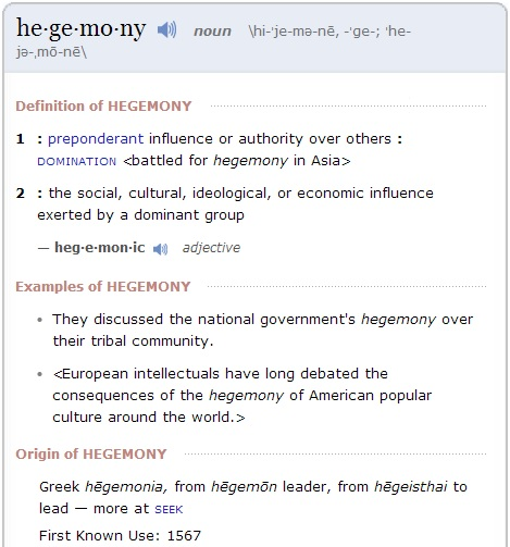 Hegemony as defined by Merriam-Webster's online dictionary.