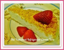 Refrigerator Cheese Torte ~ Old Fashioned Recipe using Springform Pan ~ No Bake Recipe
