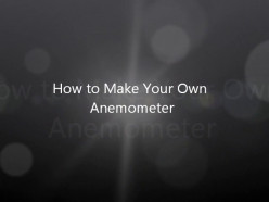 How to Make Your Own Anemometer
