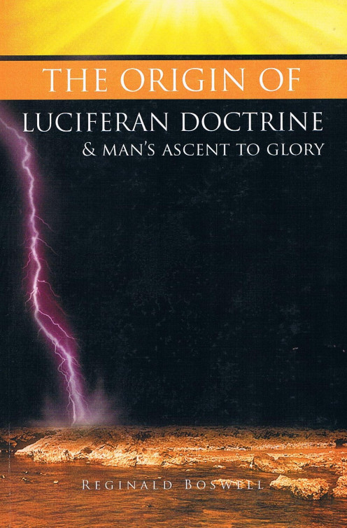 The Origin of Luciferan Doctrine & Man's Ascent to Glory