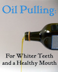 Oil Pulling: Try it for Whiter Teeth and a Healthy Mouth