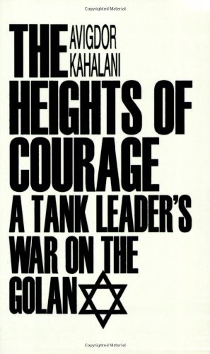 The Heights of Courage by Avigdor Kahalani