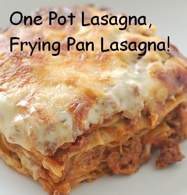 One Pot Recipes - Lasagna in One Pan, Frying Pan Lasagna.
