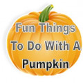 20 Fun Things to Do With a Pumpkin