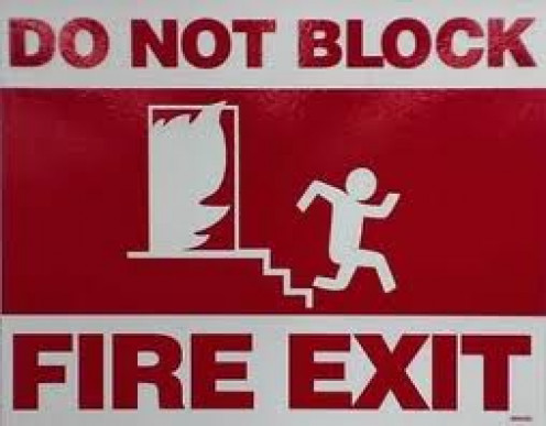 Do not Block Fire Exits because it is a safety hazard. Also, OSHA will fine the company for every fire exit that is blocked.