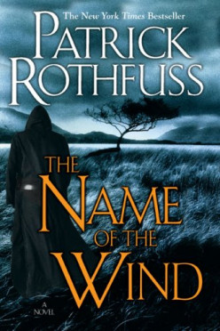 The Name of the Wind by Patrick Rothfuss; A Review