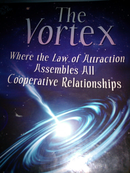 The Vortex, Where the Law of Attraction Assembles All Cooperative Relationships, by Esther and Jerry Hicks