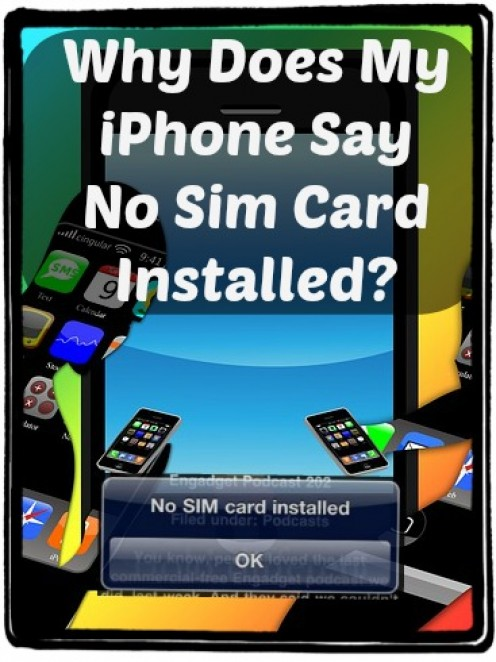 "Why Does My iPhone Say ""No Sim Card Installed""?"