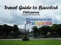Travel Guide - Best Activities You Should Do in Bacolod, Negros Occidental