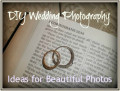 Do It Yourself: DIY Digital Camera Wedding Photography