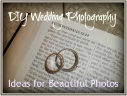 Do It Yourself: DIY Digital Camera Wedding Photography