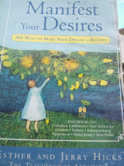 Manifest Your Desires, by Esther and Jerry Hicks