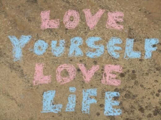 Love yourself, love life..