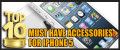 Top 10 must have accessories for iPhone 5
