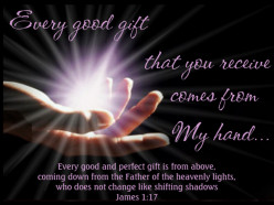 God Does Not Change  James 1:16-18
