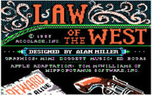 Law of the West was produced for Nintendo, Apple 2 and the Commodore 64 in 1985. Only Nintendo, of the three, survived to thrive in the video game market.
