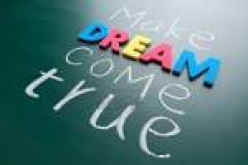 Have any one of your dreams ever come true?