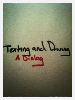 Texting and Driving: A Dialog