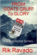 From Goats Gruff to Glory, a book by Rik Ravado