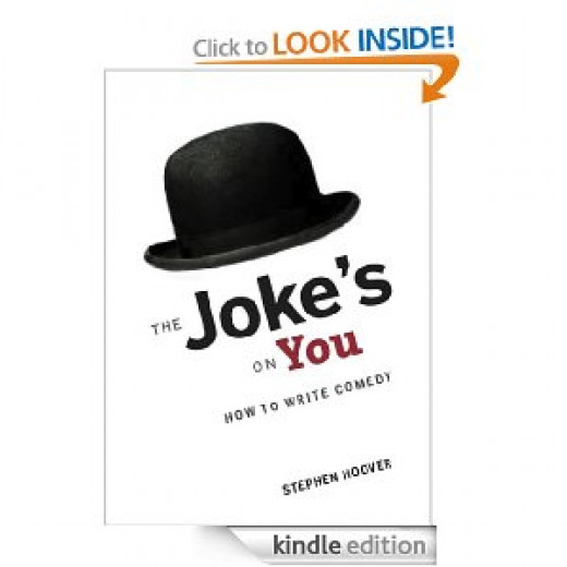 The Joke's on You - How to write Comedy by Stephen Hoover available from Amazon