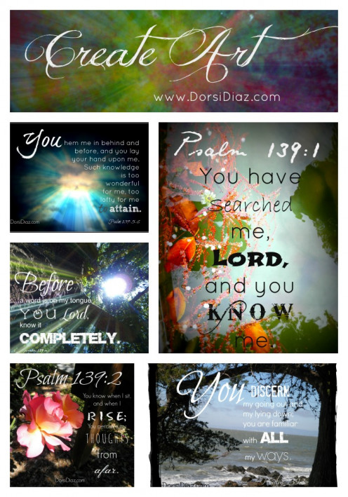 The designs that I have been making for Psalm 139. I take the photos then add text to them. This is a collage of Psalms 1-6. Christian scriptures and verses.