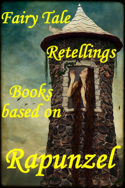 Books Based on Rapunzel | Fairy Tale Retellings