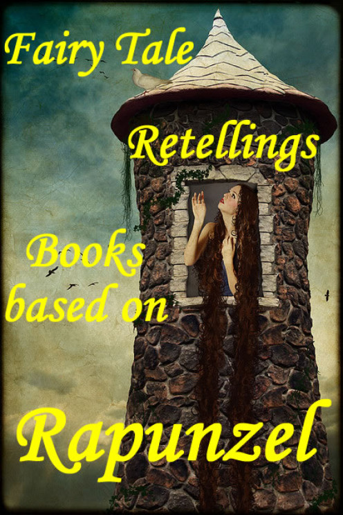 Fairytale retellings: a short, but detailed list of books based on the story of Rapunzel