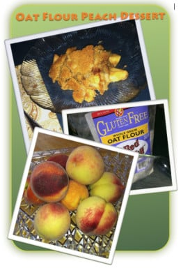 Gluten Free and Cow's Milk Free Peach Dessert uses Oat Flour