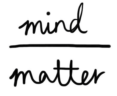 Mind Over Matter: Your mind can influence your body.