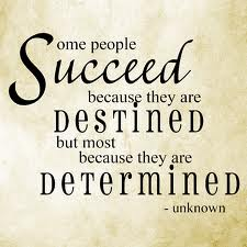 Determined to succeed