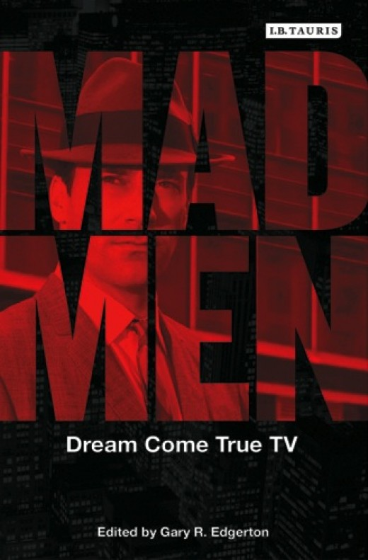 Mad Men: Dream Come True TV edited by Gary R. Edgerton
