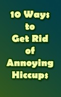 10 Ways to Get Rid of Annoying Hiccups Fast