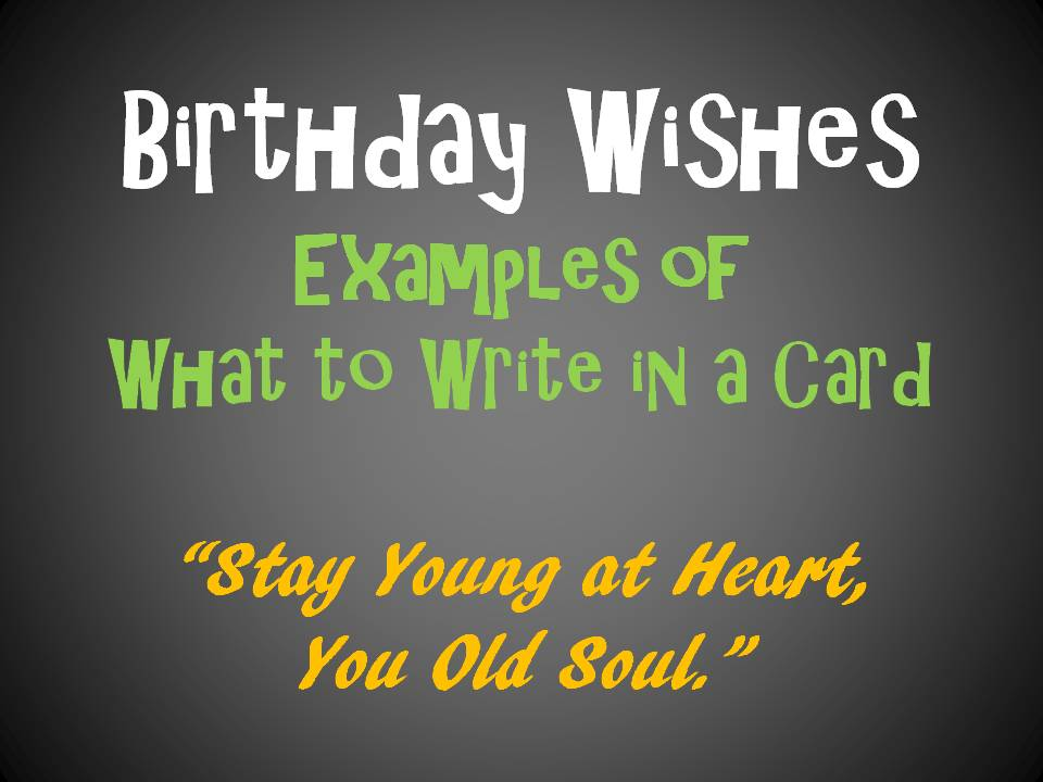 Birthday Messages and Quotes to Write in a Card – A Birthday Card