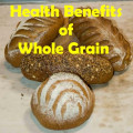 What Are Whole Grain Breads? Healthy Benefits of Whole Grains